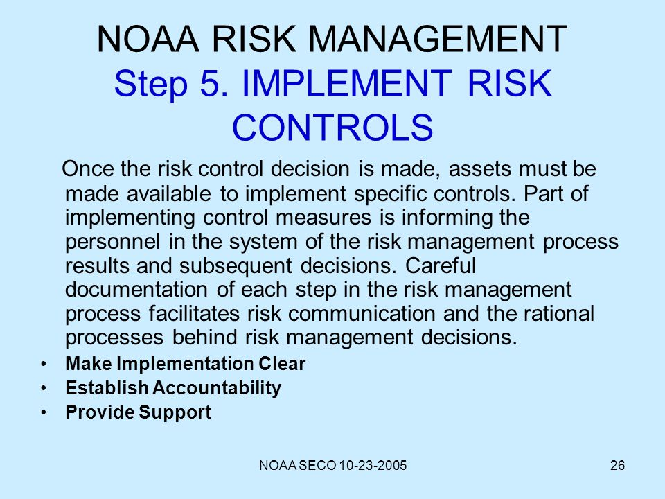 NOAA RISK MANAGEMENT Step 5. IMPLEMENT RISK CONTROLS