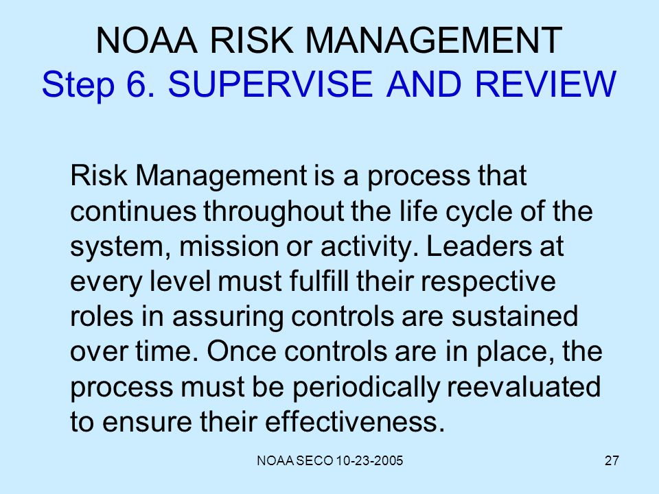 NOAA RISK MANAGEMENT Step 6. SUPERVISE AND REVIEW