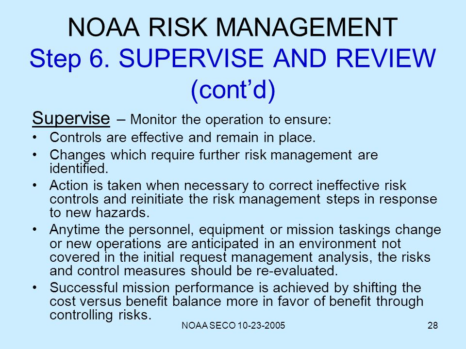 NOAA RISK MANAGEMENT Step 6. SUPERVISE AND REVIEW (cont'd)