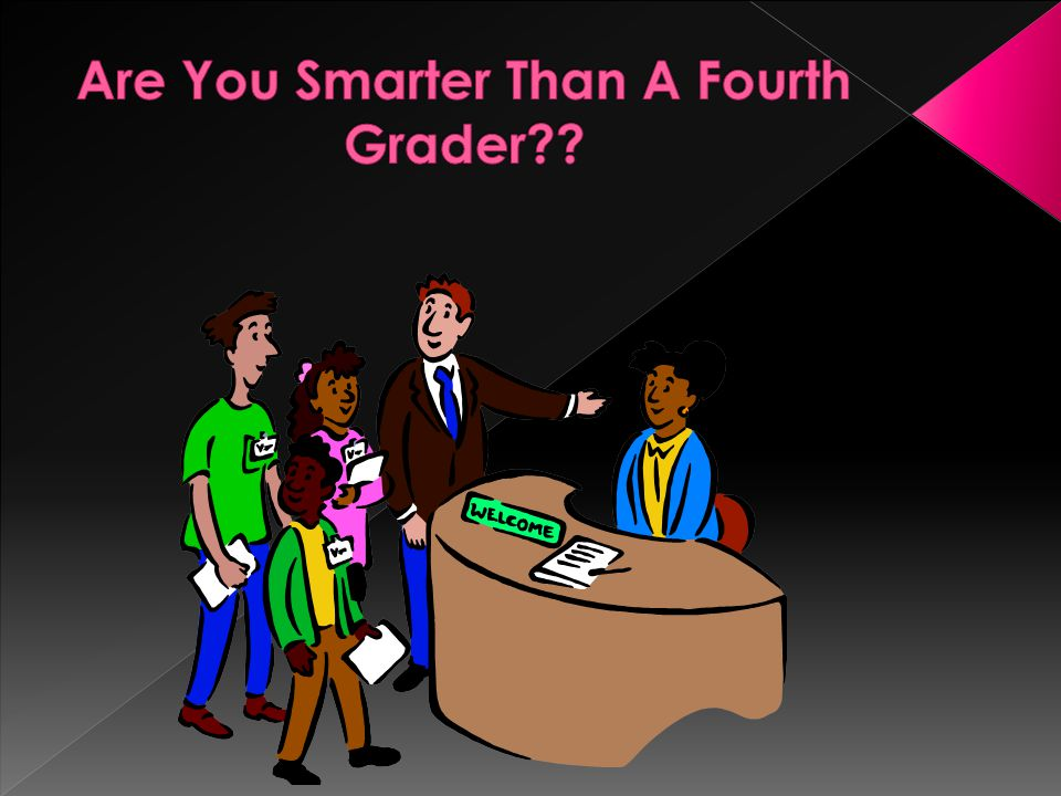 Are You Smarter Than A Fourth Grader