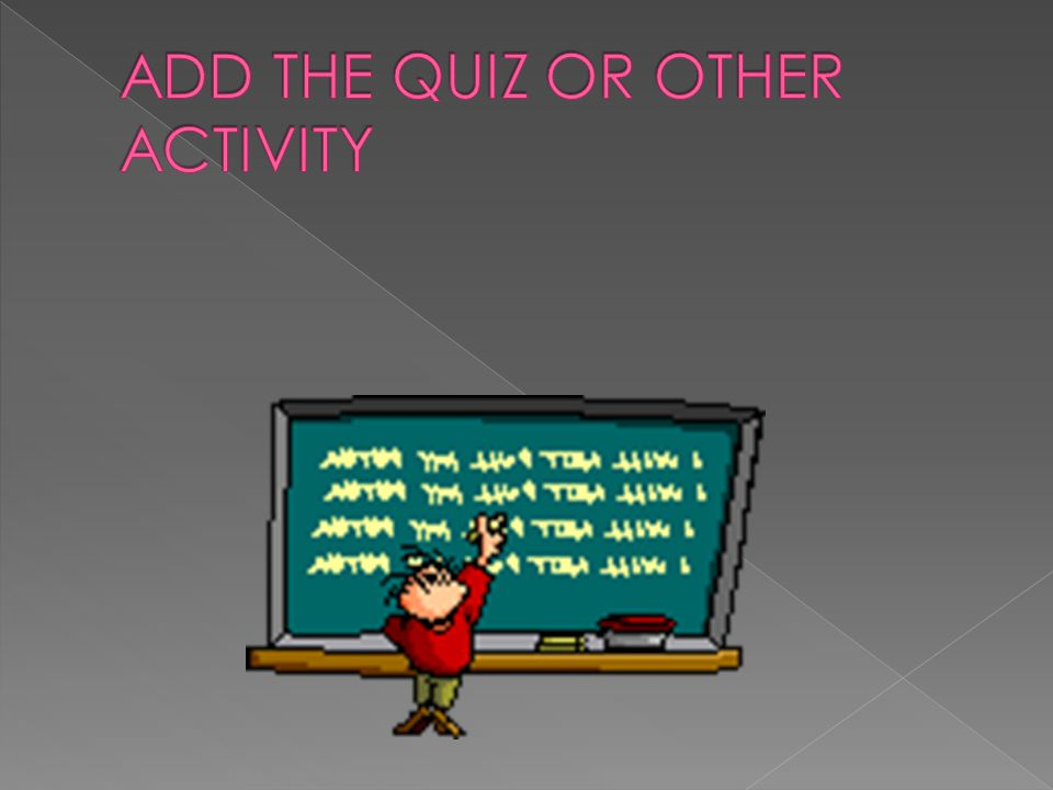 ADD THE QUIZ OR OTHER ACTIVITY