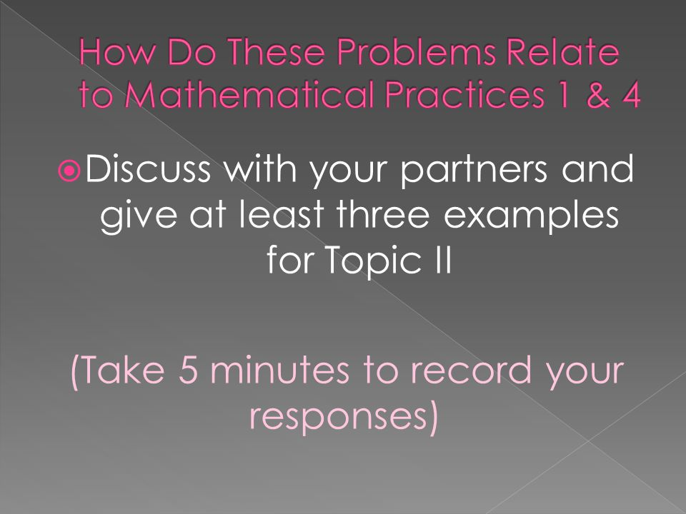 How Do These Problems Relate to Mathematical Practices 1 & 4