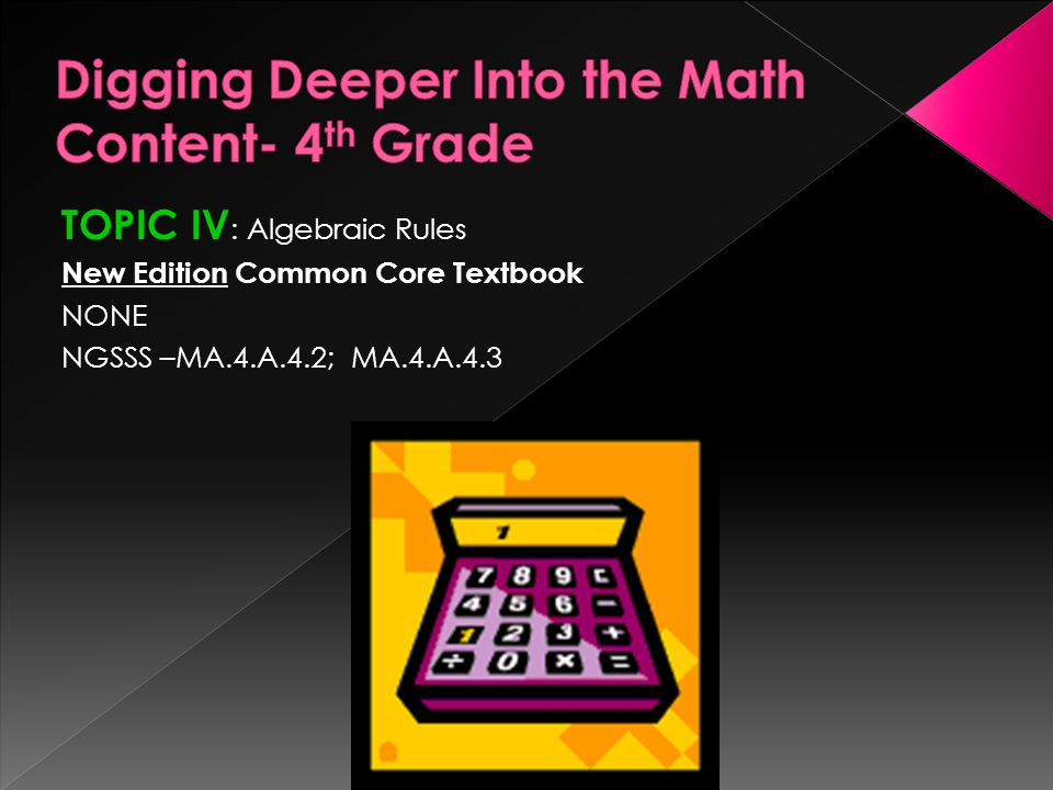 Digging Deeper Into the Math Content- 4th Grade