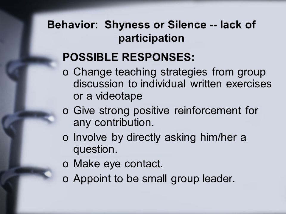Behavior: Shyness or Silence -- lack of participation