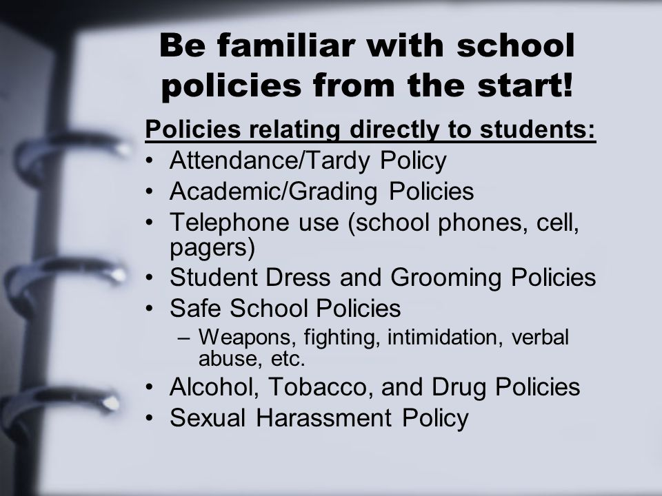 Be familiar with school policies from the start!