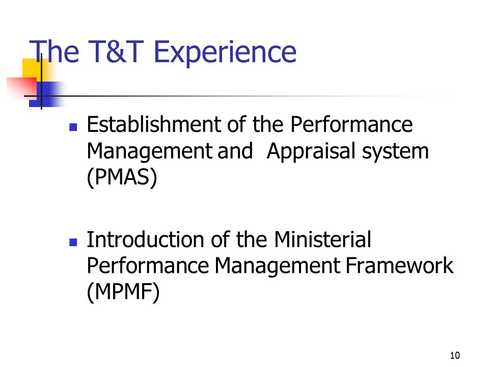 The T&T Experience Establishment of the Performance Management and Appraisal system (PMAS)