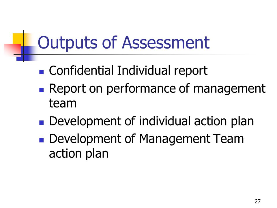 Outputs of Assessment Confidential Individual report