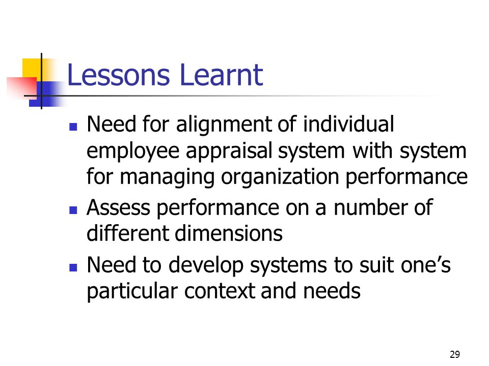 Lessons Learnt Need for alignment of individual employee appraisal system with system for managing organization performance.