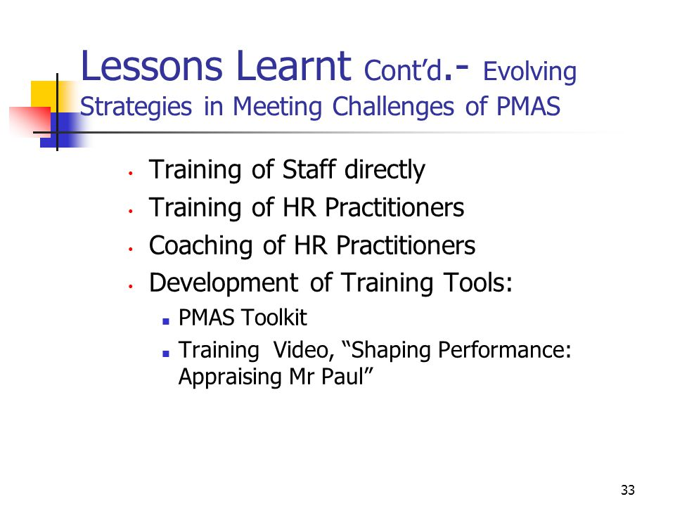 Lessons Learnt Cont'd.- Evolving Strategies in Meeting Challenges of PMAS