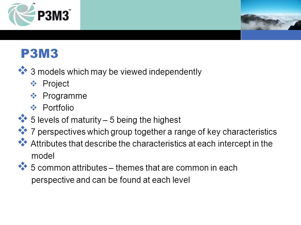 P3M3 3 models which may be viewed independently Project Programme