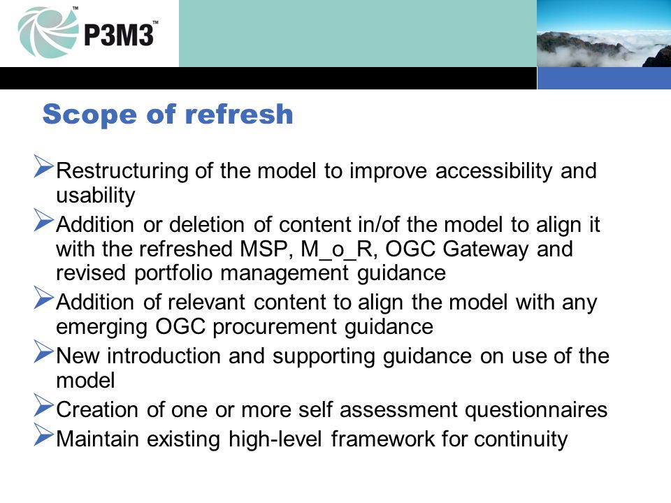 Scope of refresh. Restructuring of the model to improve accessibility and usability.
