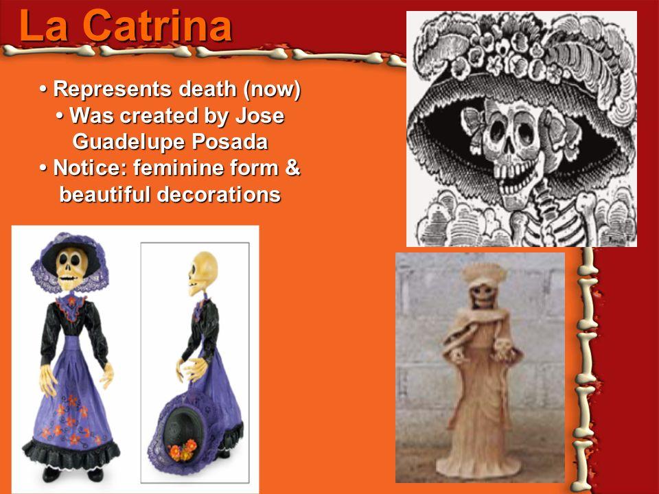 La Catrina • Represents death (now)