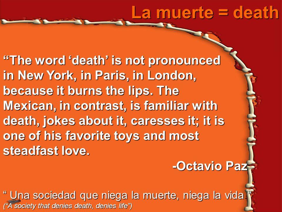 La muerte = death The word 'death' is not pronounced