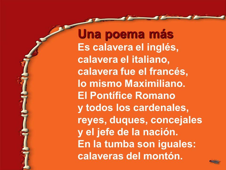 Una poema más Es calavera el inglés, calavera el italiano,