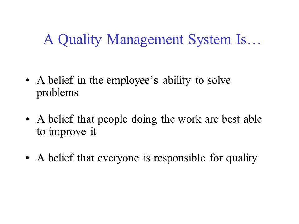 A Quality Management System Is…