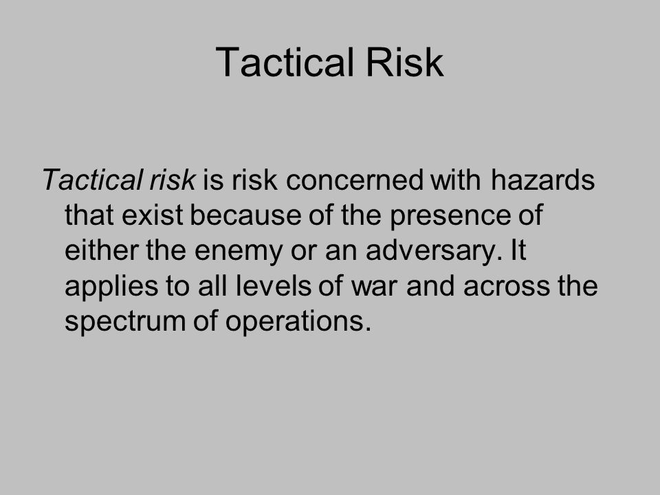 Tactical Risk