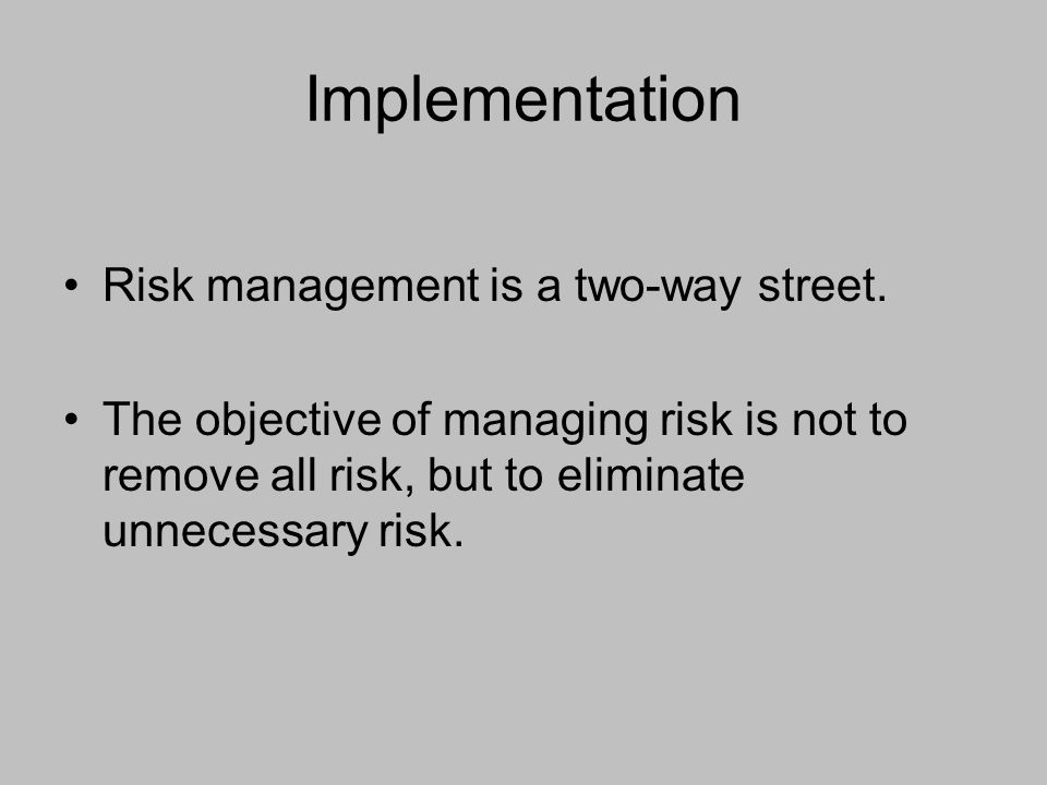Implementation Risk management is a two-way street.