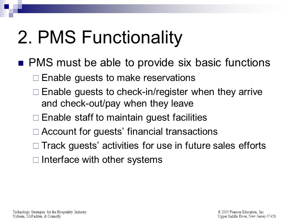 2. PMS Functionality PMS must be able to provide six basic functions