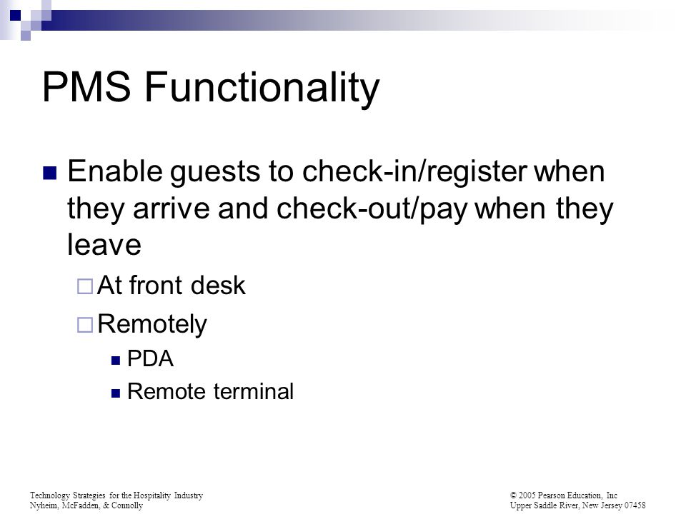 PMS Functionality Enable guests to check-in/register when they arrive and check-out/pay when they leave.