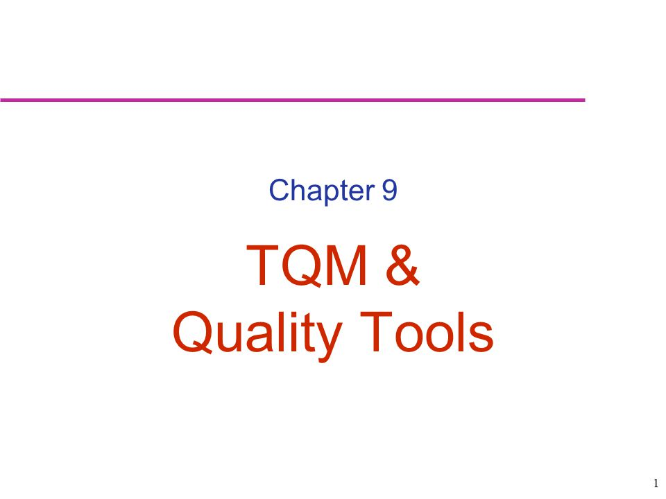 Chapter 9 TQM & Quality Tools