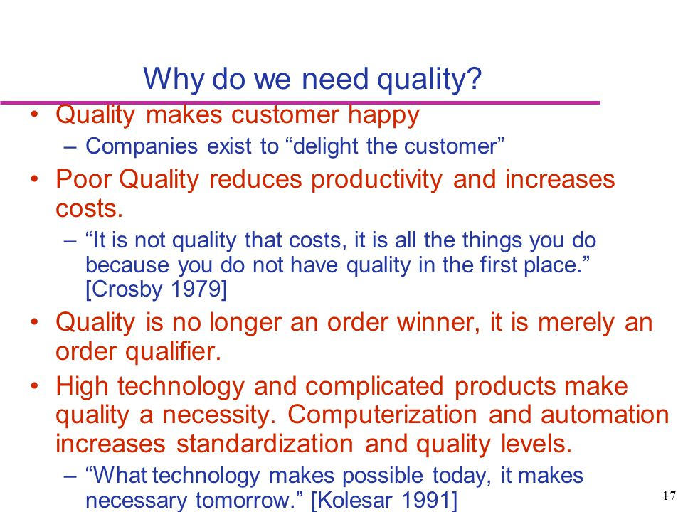 Why do we need quality Quality makes customer happy