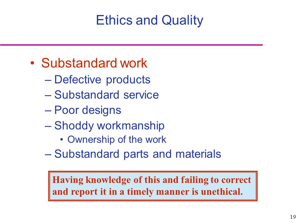 Ethics and Quality Substandard work Defective products