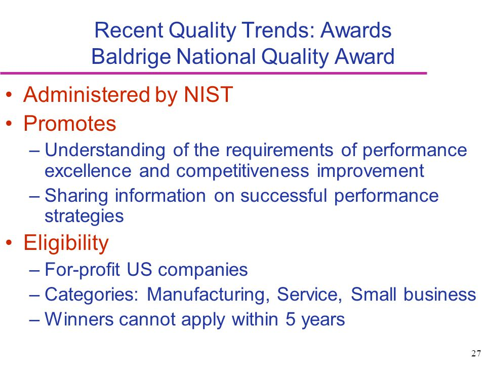 Recent Quality Trends: Awards Baldrige National Quality Award