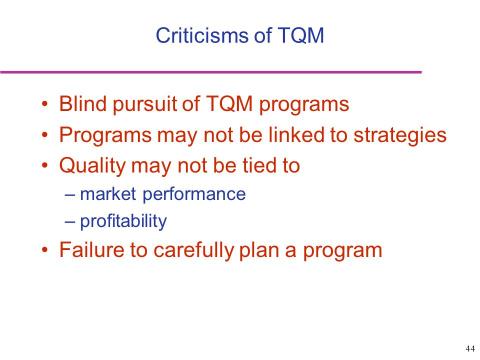 Blind pursuit of TQM programs Programs may not be linked to strategies