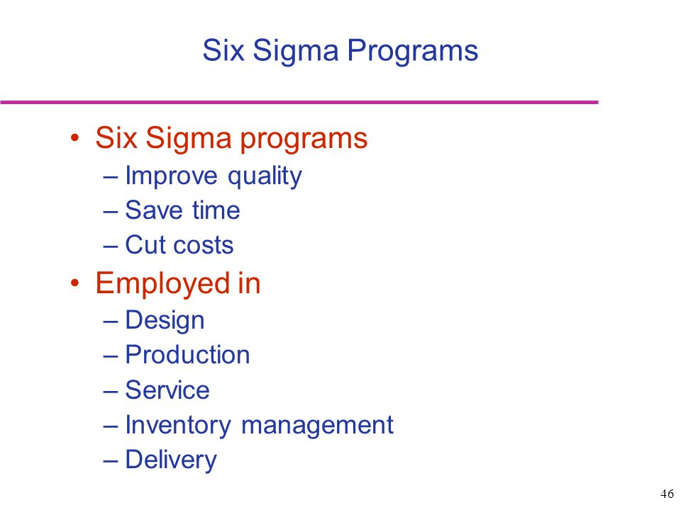 Six Sigma Programs Six Sigma programs Employed in Improve quality