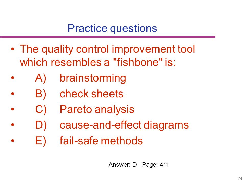 The quality control improvement tool which resembles a fishbone is: