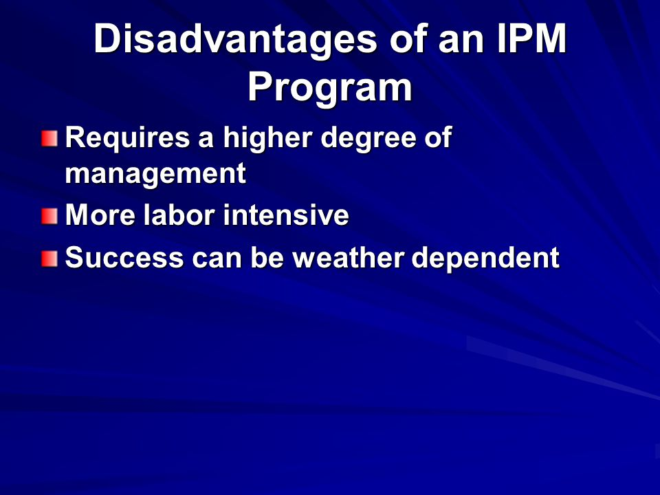 Disadvantages of an IPM Program
