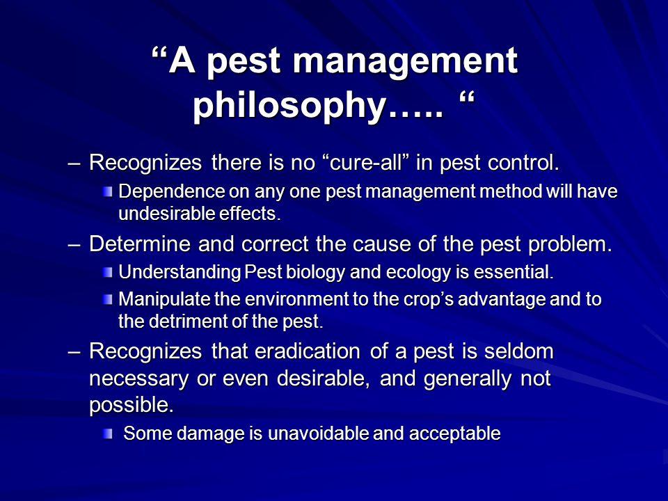 A pest management philosophy…..