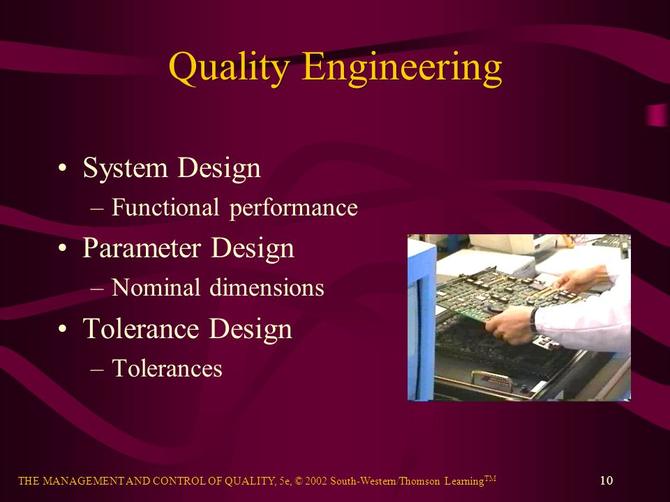 Quality Engineering System Design Parameter Design Tolerance Design