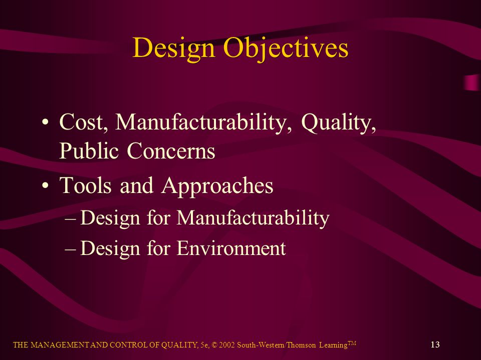 Design Objectives Cost, Manufacturability, Quality, Public Concerns
