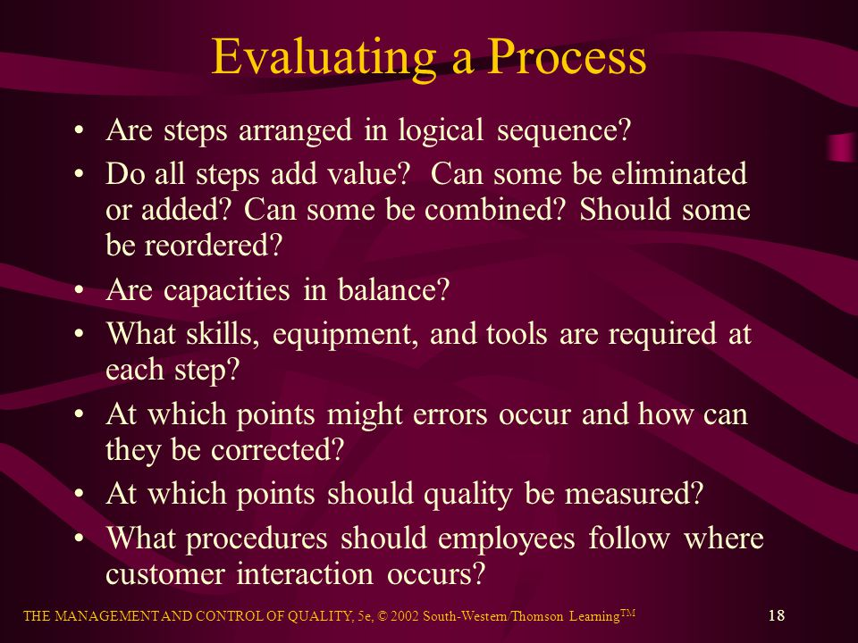 Evaluating a Process Are steps arranged in logical sequence