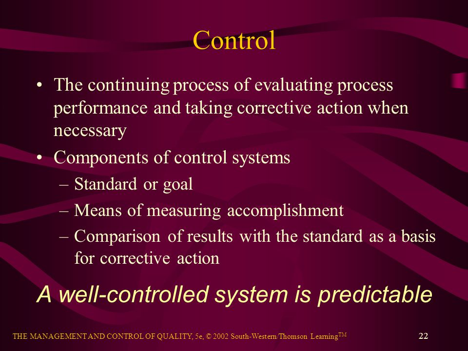 Control A well-controlled system is predictable