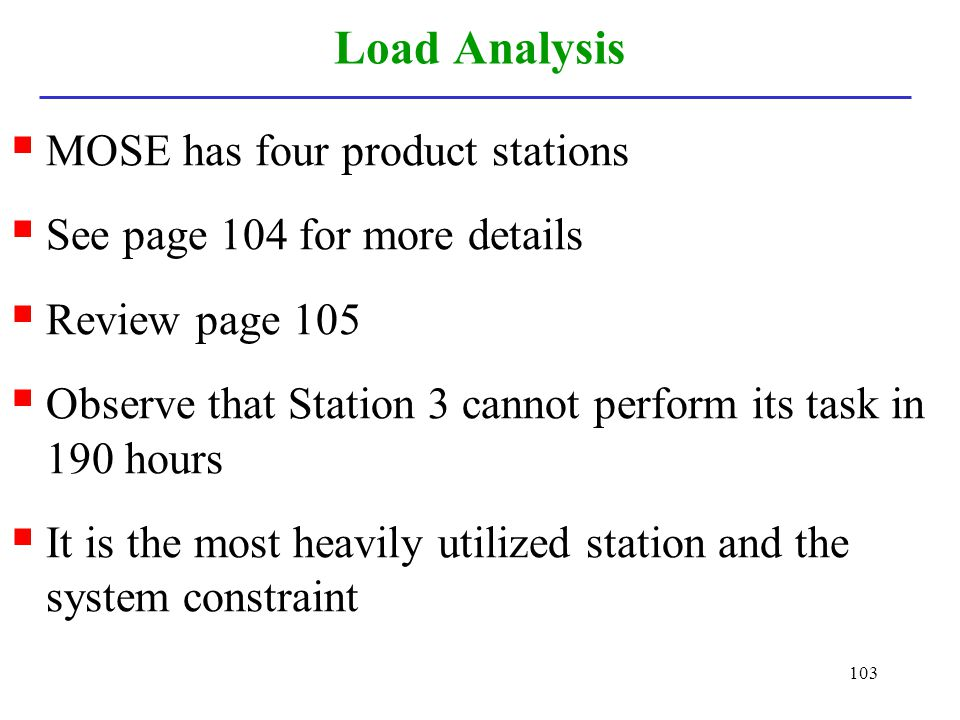 Load Analysis MOSE has four product stations
