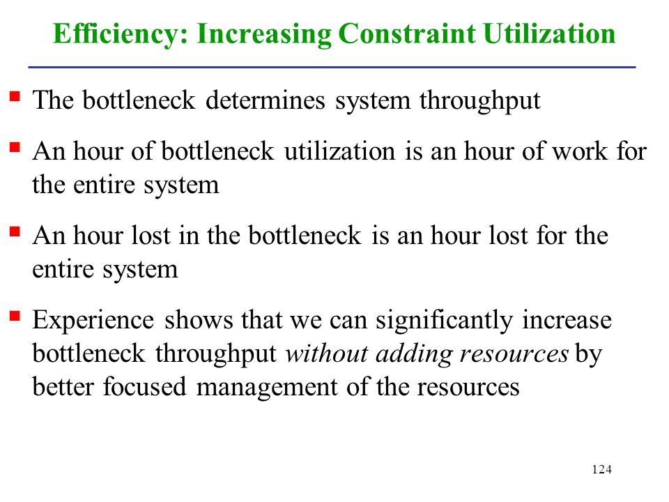 Efficiency: Increasing Constraint Utilization
