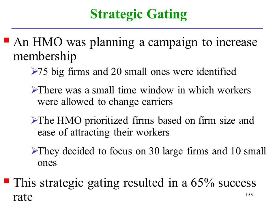 Strategic Gating An HMO was planning a campaign to increase membership