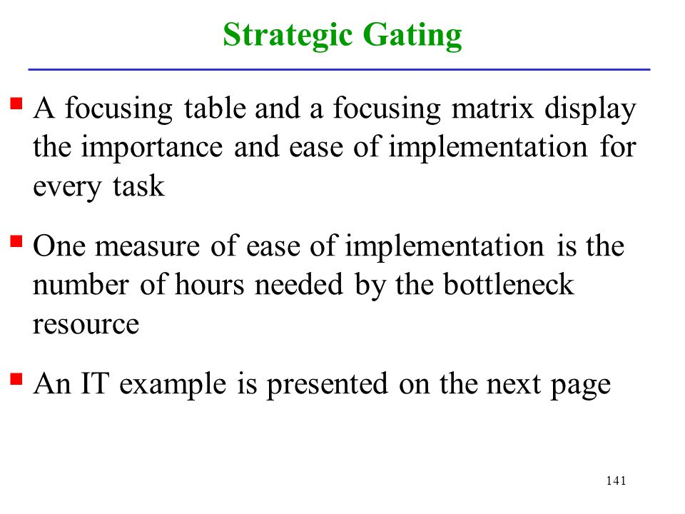 Strategic Gating A focusing table and a focusing matrix display the importance and ease of implementation for every task.