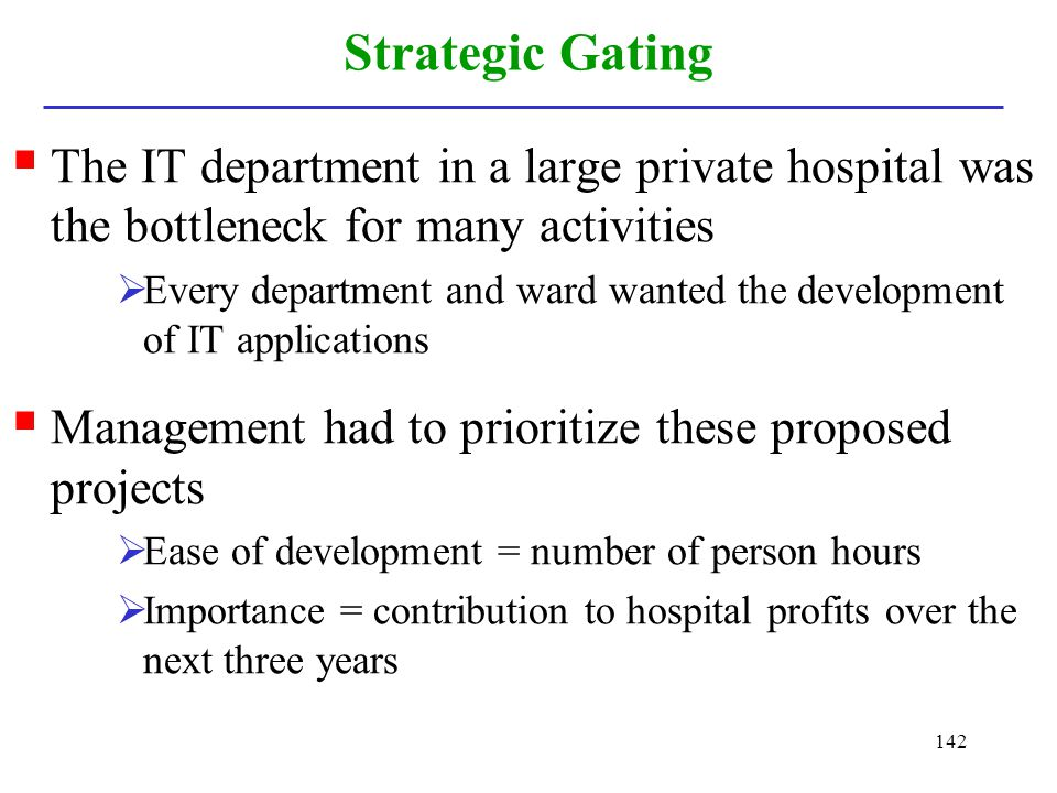 Strategic Gating The IT department in a large private hospital was the bottleneck for many activities.