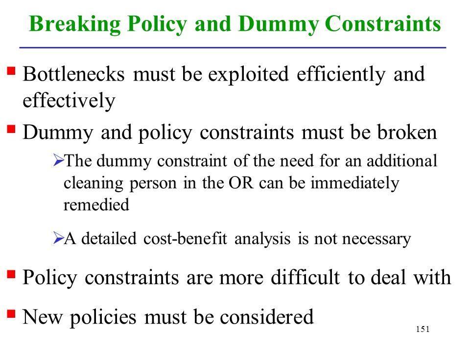 Breaking Policy and Dummy Constraints