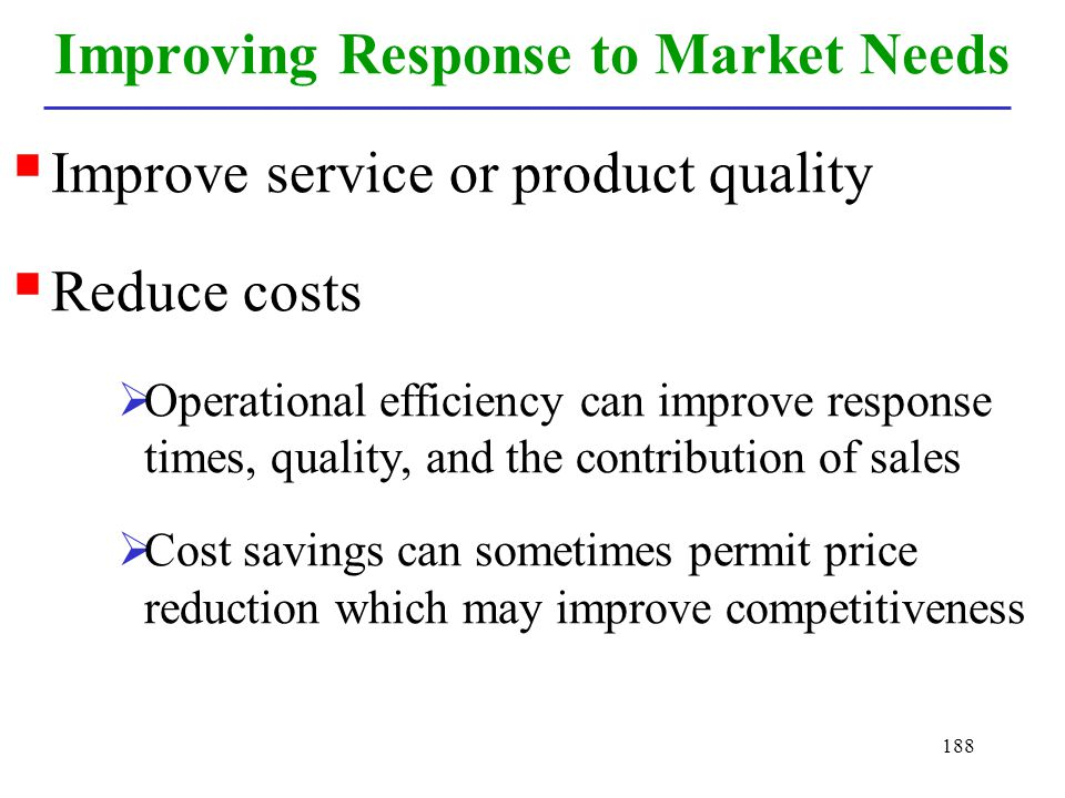 Improving Response to Market Needs