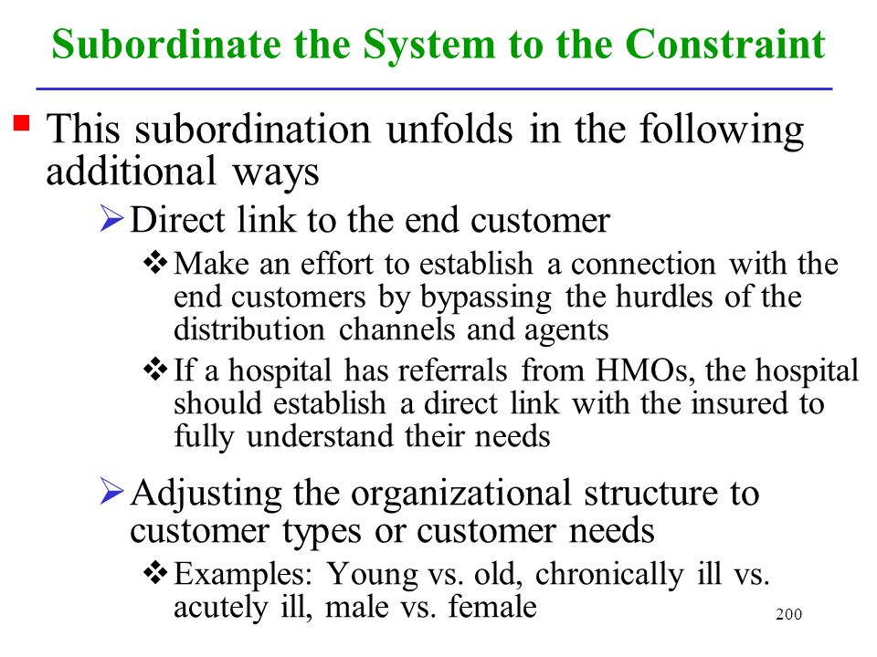 Subordinate the System to the Constraint