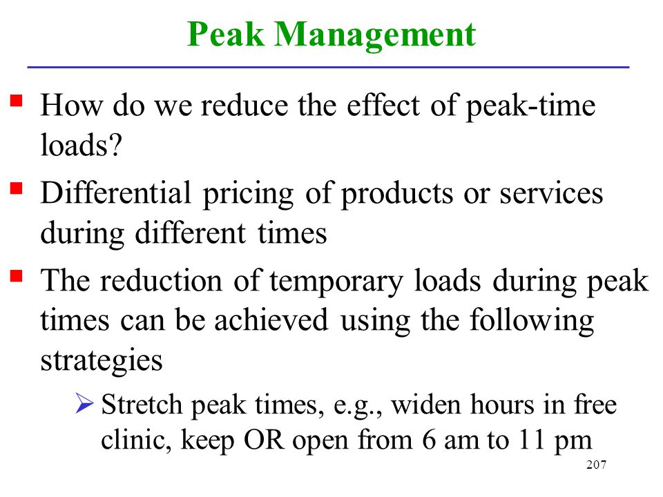Peak Management How do we reduce the effect of peak-time loads