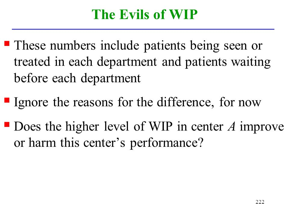 The Evils of WIP These numbers include patients being seen or treated in each department and patients waiting before each department.