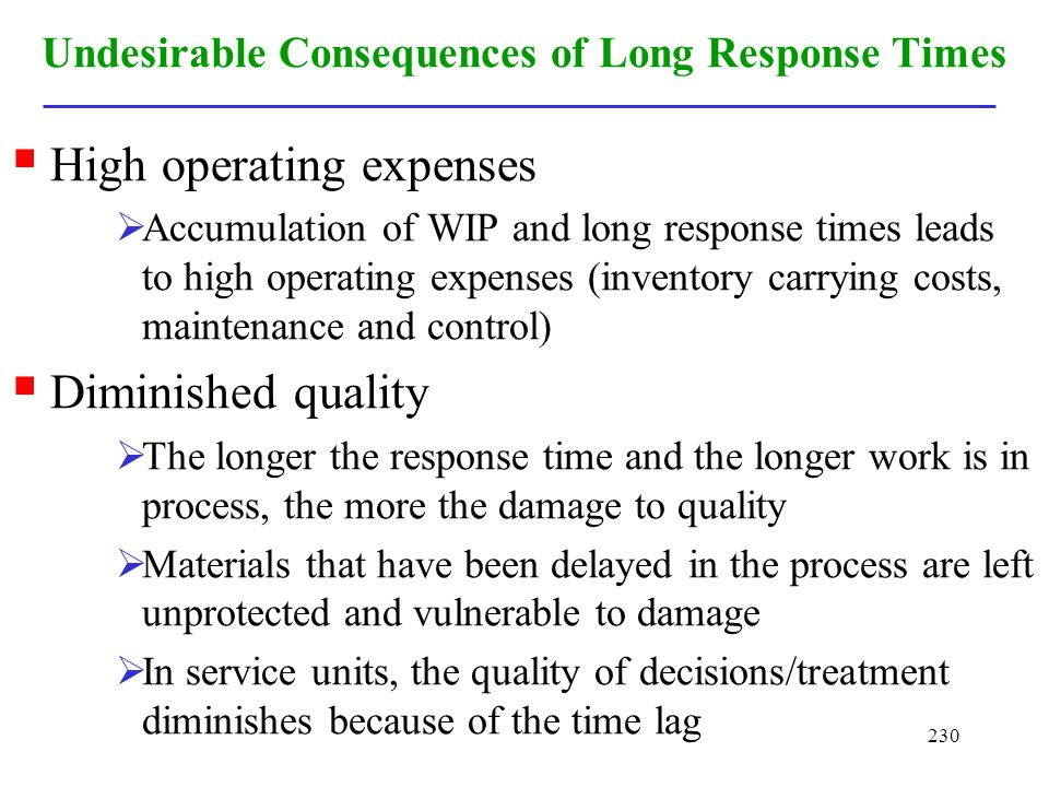 Undesirable Consequences of Long Response Times