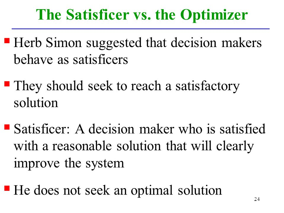 The Satisficer vs. the Optimizer