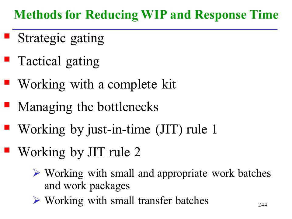 Methods for Reducing WIP and Response Time