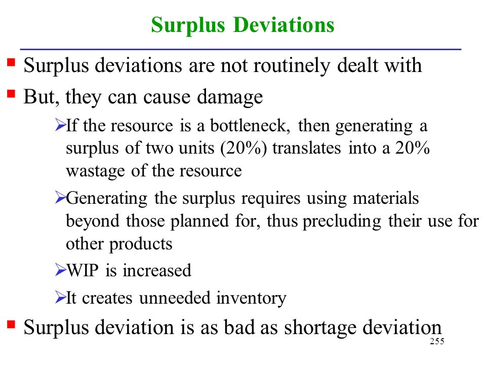 Surplus Deviations Surplus deviations are not routinely dealt with